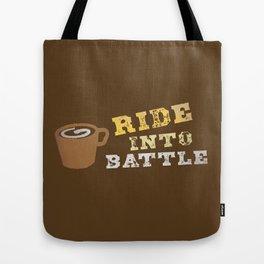 Ride into battle! Tote Bag