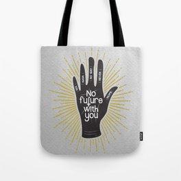 No future..... Tote Bag