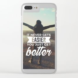 Easier Stronger Better Clear iPhone Case