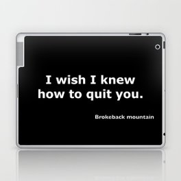 Brokeback mountain quote Laptop & iPad Skin