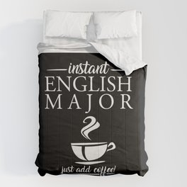 Instant English Major Just Add Coffee Comforters