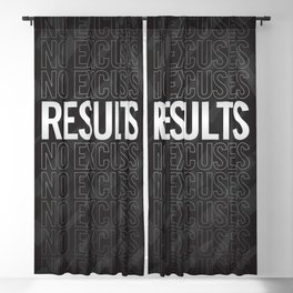 Results, No Excuses. Blackout Curtain