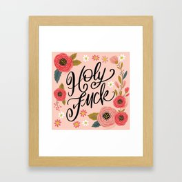 Pretty Swe*ry: Holy Fuck Framed Art Print