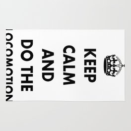 Keep Calm and Do The Locomotion Rug