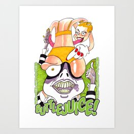 Buttlejuice it!!! Art Print