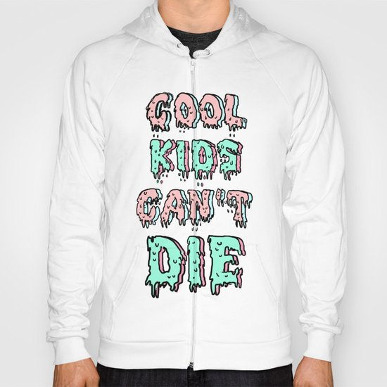 cool kids cant die Hoody