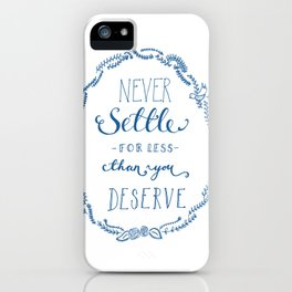 Never Settle iPhone Case