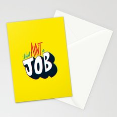That ain't a job. Stationery Cards