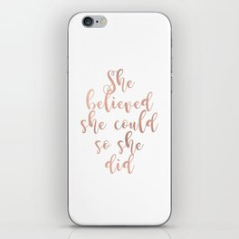 She believed she could so she did - rose gold iPhone Skin