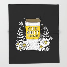 Drink Coffee, Get Shit Done Throw Blanket