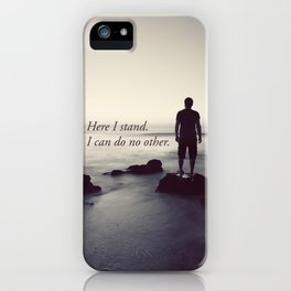 Here I Stand iPhone Case