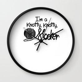 I'm a Knotty Knotty Hooker Crochet Knitting Wall Clock
