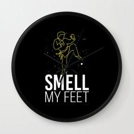 Smell My Feet Martial Arts Wall Clock