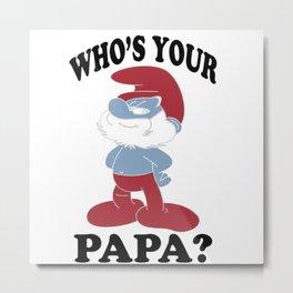 Papa smurf Metal Print