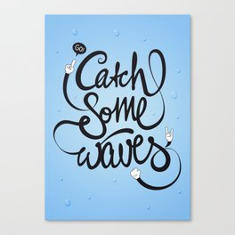 Go! Catch some waves! Canvas Print