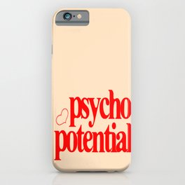 Psycho Potential iPhone Case