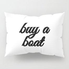 Bad Advice - Buy a Boat Pillow Sham