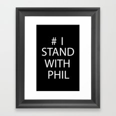 Stand With Phil Framed Art Print