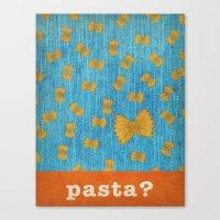 pasta Canvas Prints featuring pasta? by Linda Tieu