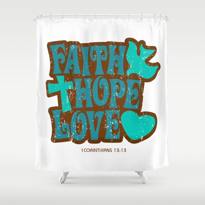 Faith Hope Love Shower Curtain By Marios