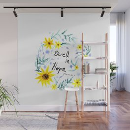 Dwell in Hope Typography with Flowers Wall Mural