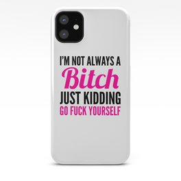 I'M NOT ALWAYS A BITCH (Pink & Black) iPhone Case