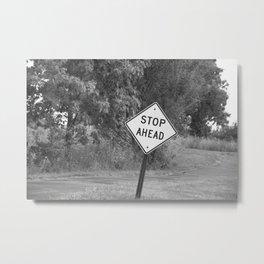 Stop Ahead Metal Print