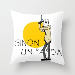 Sinon, un panda (4) Throw Pillow