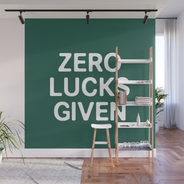 Zero Luck Given Wall Mural