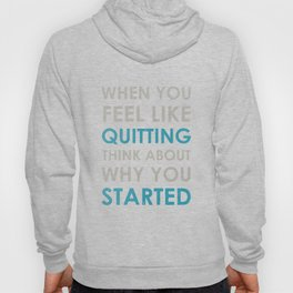 When You Feel Like Quitting Hoodie Gv6Akxk