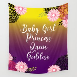 Floral Garden Baby Girl Princess Queen Goddess Typography Wall Tapestry
