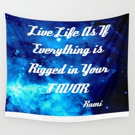 Everything Is Rigged - Rumi Inspirational Quote Wall Tapestry