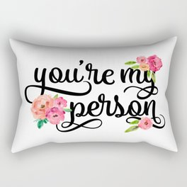 You're My Person Quote Rectangular Pillow