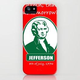 Jefferson Independance Day America joke gift iPhone Case