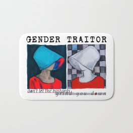 Gender Taitor / Don't let the bastards grind you down Bath Mat