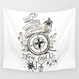 Not all those who wander are lost print Wall Tapestry