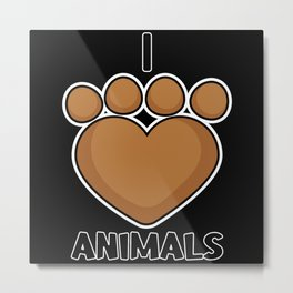 I love Animals Paw Graphic for Cat and Animal claw Metal Print