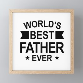 World's Best Father Ever Framed Mini Art Print