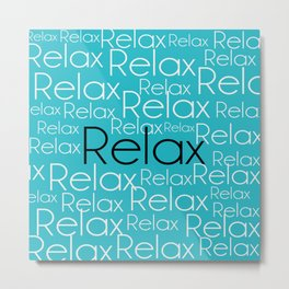 Relax Repeated Typography Metal Print