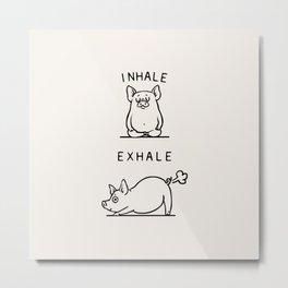 Inhale Exhale Pig Metal Print