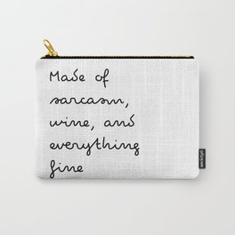 Made of sarcasm, wine, and everything fine Carry-All Pouch