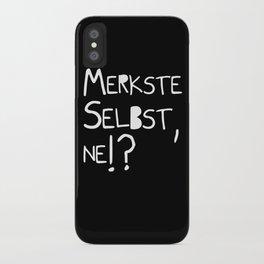 Merkste selbst, ne!? iPhone Case