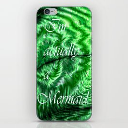 I´m Actually A Mermaid - Green iPhone Skin