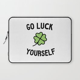 Go Luck Yourself Laptop Sleeve