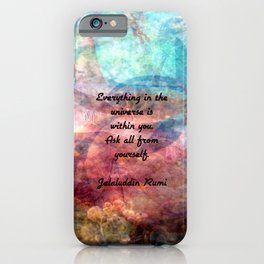 Rumi Motivational Quote Everything in the universe is within you iPhone Case