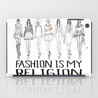 religion iPad Cases featuring Fashion is My Religion by Michali's Studio