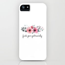 f*** your patriarchy watercolor floral graphic iPhone Case
