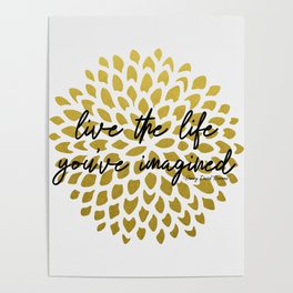 Live The Life You've Imagined Dahlia Gold Foil Poster