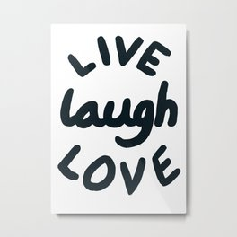 Live, Laugh, Love Metal Print