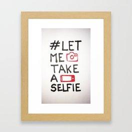 Let me take a selfie Framed Art Print